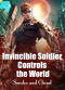 Invincible Soldier Controls the World