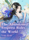 The Abandoned Empress Rules the World