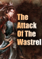 The Attack Of The Wastrel