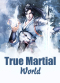 True Martial World