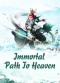 Immortal Path To Heaven