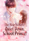 The Heir Is Here: Quiet Down, School Prince!