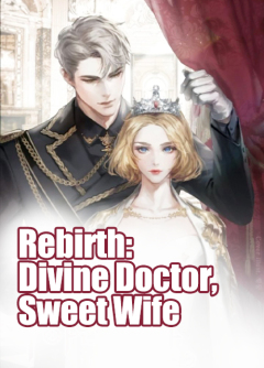 Rebirth: Divine Doctor, Sweet Wife