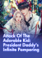 Attack of the Adorable Kid: President Daddy's Infinite Pampering