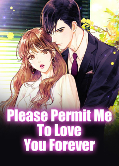 Please Permit Me To Love You Forever