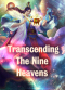 Transcending the Nine Heavens