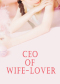 CEO of Wife-Lover